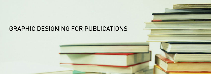 GRAPHIC DESIGNING FOR PUBLICATIONS